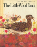 Brian Wildsmith: The Little Wood Duck