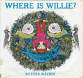 Wilfried Blecher: Where is Willie?