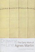 Drawing the Line: The Early Work of Agnes Martin