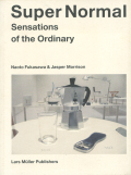 Naoto Fukasawa & Jasper Morrison: Super Normal Sensations of the Ordinary