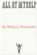 All by myself: William Wondriska