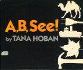 Tana Hoban: A, B, See!