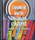 Dinner With Georgia O'Keeffe