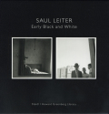 Saul Leiter: Early Black and White [French Edition]