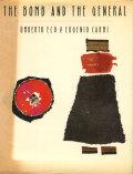 Umberto Eco & Eugenio Carmi: The Bomb and The General