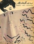 Zika and Lida Ascher: Fabric, Art, Fashion