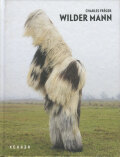 Charles Freger: Wilder Mann