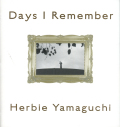 ハービー・山口: Days I Remember