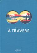 Tom Haugomat: A Travers
