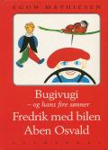 Egon Mathiesen: Bugivugi / Fredrik med bilen / Aben Osvald