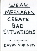 David Shrigley: Weak Messages Create Bad Situations