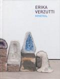 Erika Verzutti: Mineral [Signed]