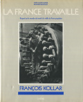 Francois Kollar: La France Travaille