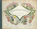 Ernst Kreidolf: Alpenblumenmarchen