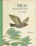 Leo Lionni: Tico and the golden wings [Ex-library]