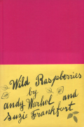 Andy Warhol and Suzie Frankfurt: Wild Raspberries