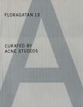Floragatan 13 Curated By Acne Studios