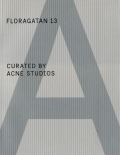 Floragatan 13 Curated by Acne Studios: A Magazine Curated by Special Project #3