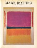 Mark Rothko: 1903-1970 A RETROSPECTIVE