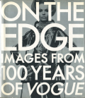 ON THE EDGE IMAGES FROM 100 YEARS OF VOGUE