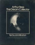 Arthur Tress: The Dream Collector