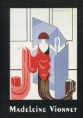 Madeleine Vionnet Les Annees d'Innovation 1919 - 1939