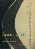Taide Ja Tyo Finnish Designers of today