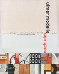 ulmer modelle - modelle nach ulm / ulm: method and design - ulm school of design 1953-1968