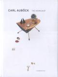 Carl Aubock: The Workshop
