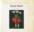 Sarah Moon: Zufallige Begegnungen