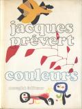 Jacques Prevert: Couleurs de Braque, Calder, Miro