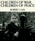 Robert Capa: Children of War, Children of Peace