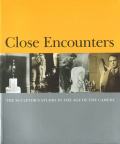 Close Encounters ― The Sculptor's Studio in The Age of The Camera ―