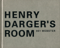 HENRY DARGER'S ROOM 851 WEBSTER