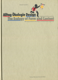 Alltag Okologie Design-The Ecology of Form and Content