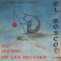 El Bosco: El Jardin de las Delicias