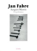 Jan Fabre: Sanguis/Mantis