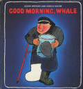 GOOD MORNING, WHALE
