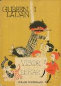 Gullan Bornemark: Gubben I Ladan /Visor och Lekar