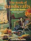 The Book of Handicrafts for all the family
