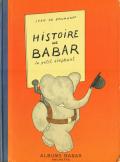 JEAN DE BRUNHOFF: HISTORIE DE BABAR le petit elephant