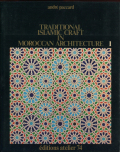 Traditional Islamic Craft in Moroccan Architecture 1&2
