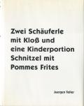 Juergen Teller: Zwei Schauferle mit Klob und eine Kinderportion Schnitzel mit Pommes Frites