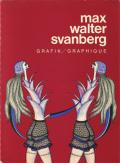 Max Walter Svanberg: GRAFIK / GRAPHIQUE
