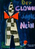 Mischa Damjan: Der Clown Segte Nein
