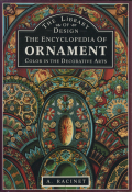 The Encyclopedia of Ornament Color in the Decorative Arts