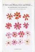 O Stern und Blume, Geist und Kleid Blumenbilder und Gedichte
