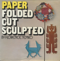 PAPER FOLDED - CUT - SCULPTED