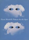 Pierre Mendell: Plakate fur die Oper