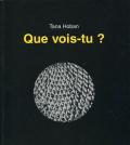 Tana Hoban: Que vois-tu ?